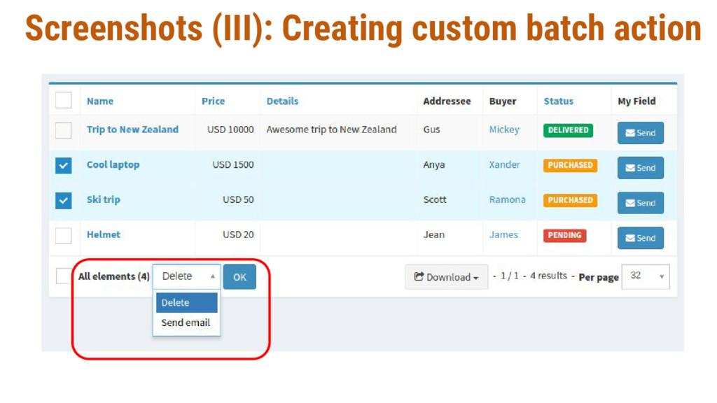 Screenshots (III): Creating custom batch action