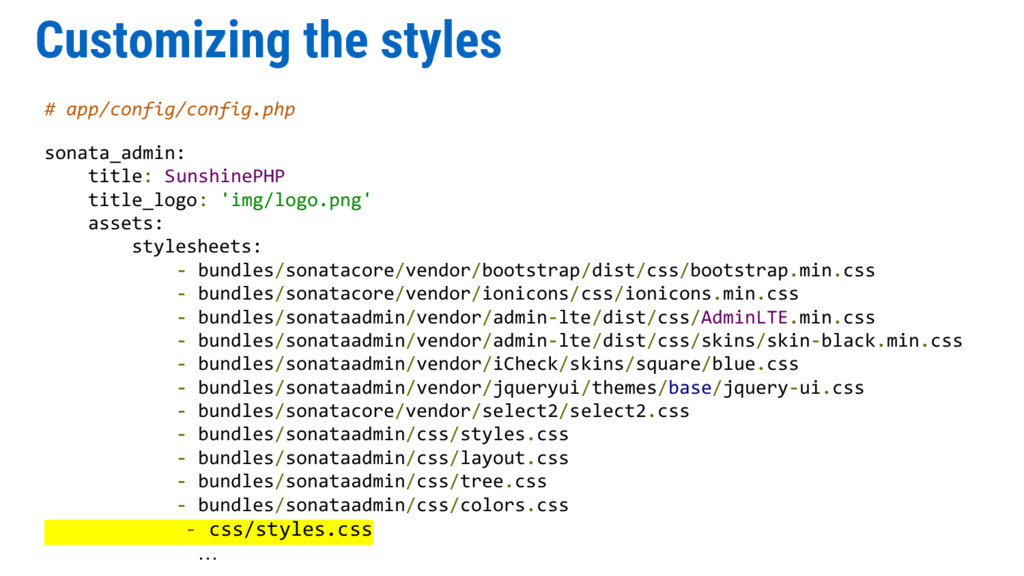 Customizing the styles # app/config/config.php ...