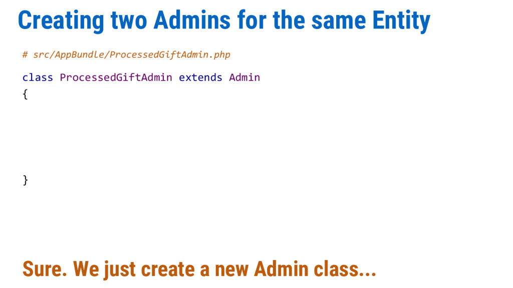 Creating two Admins for the same Entity # src/A...
