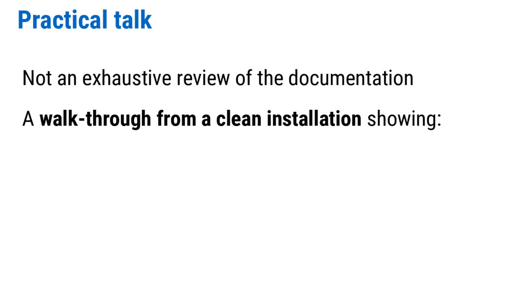 Practical talk Not an exhaustive review of the ...