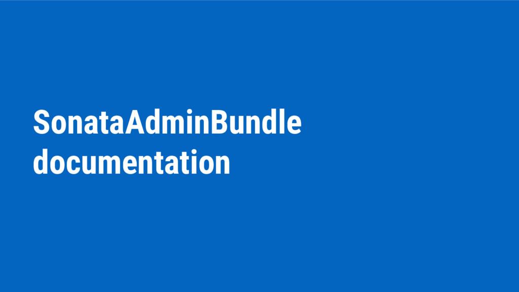 SonataAdminBundle documentation