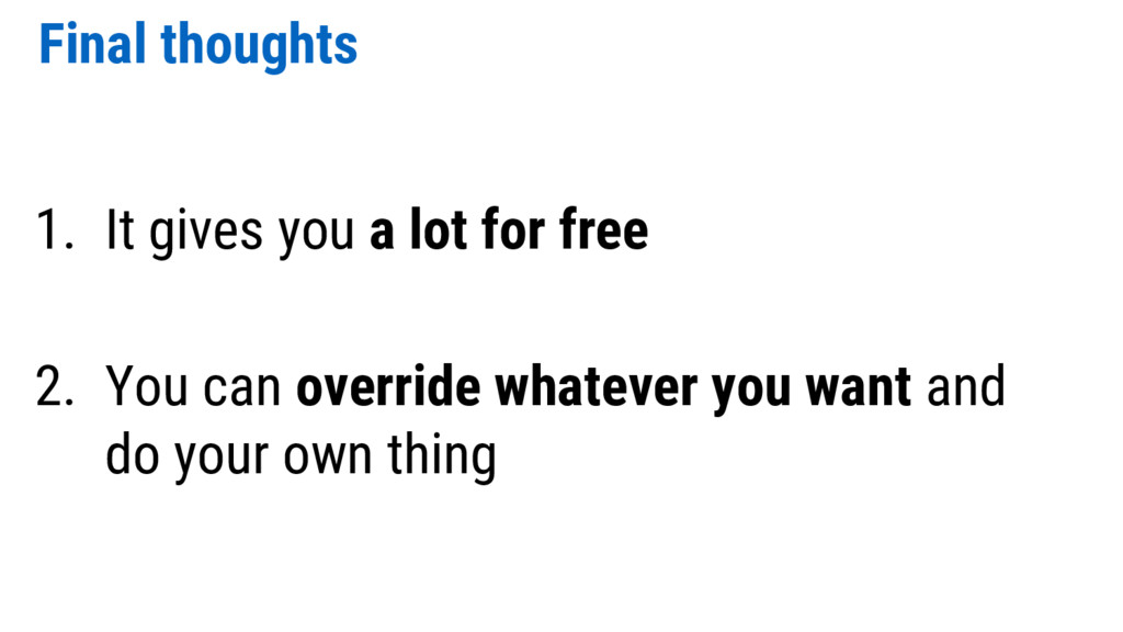 Final thoughts 1. It gives you a lot for free 2...