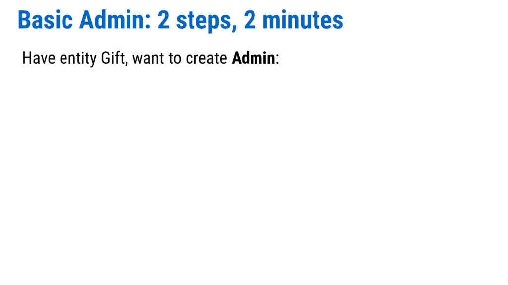 Basic Admin: 2 steps, 2 minutes Have entity Gif...
