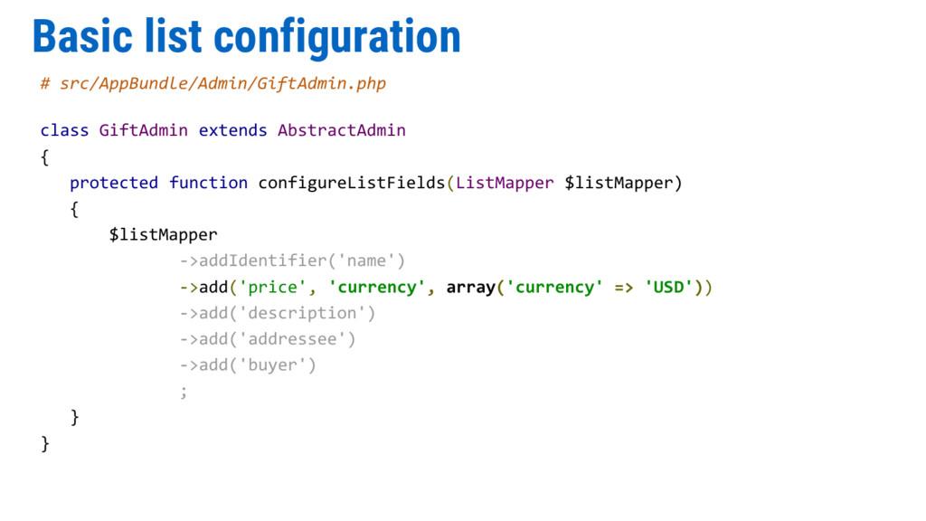Basic list configuration # src/AppBundle/Admin/...