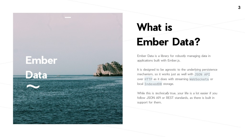 !3 Ember Data is a library for robustly managin...