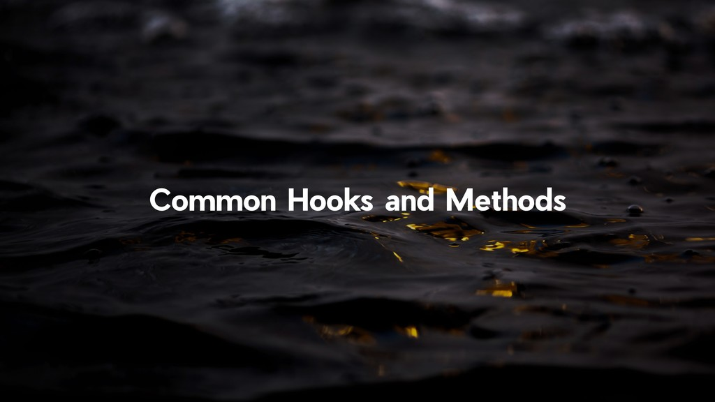 !25 Common Hooks and Methods