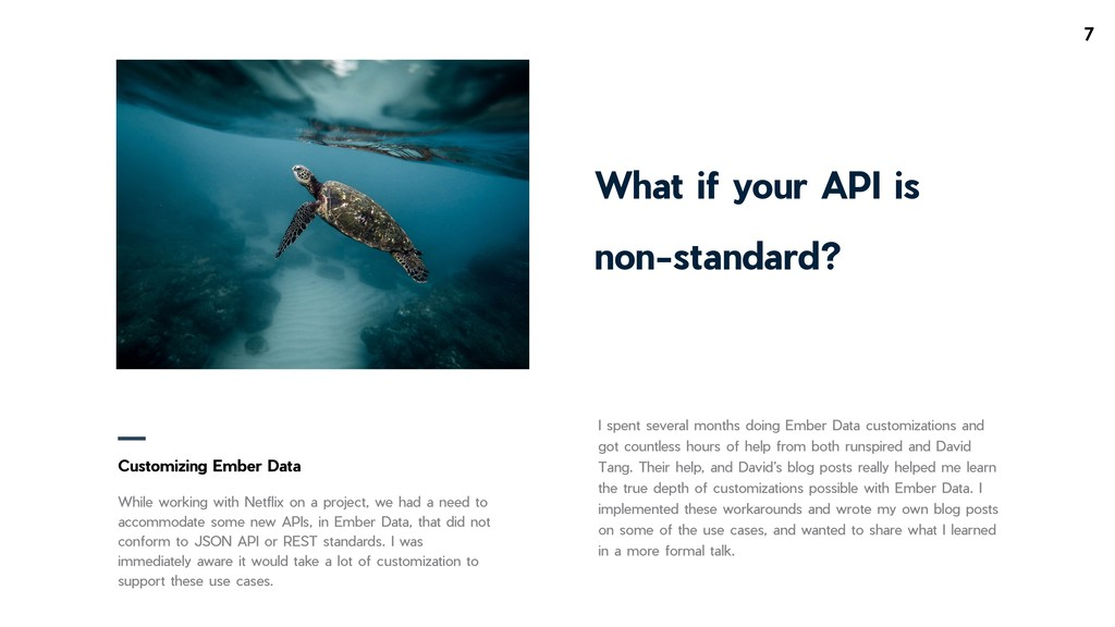 !7 What if your API is non-standard? Customizin...