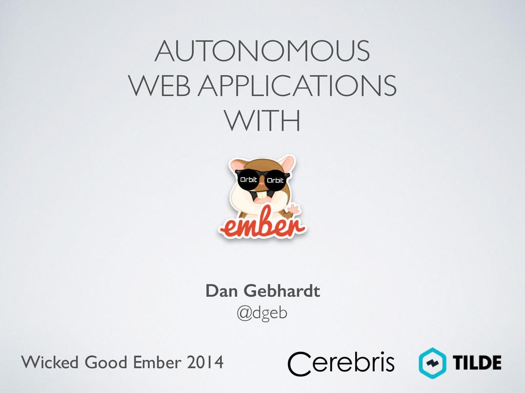Dan Gebhardt   @dgeb Wicked Good Ember 2014 A...