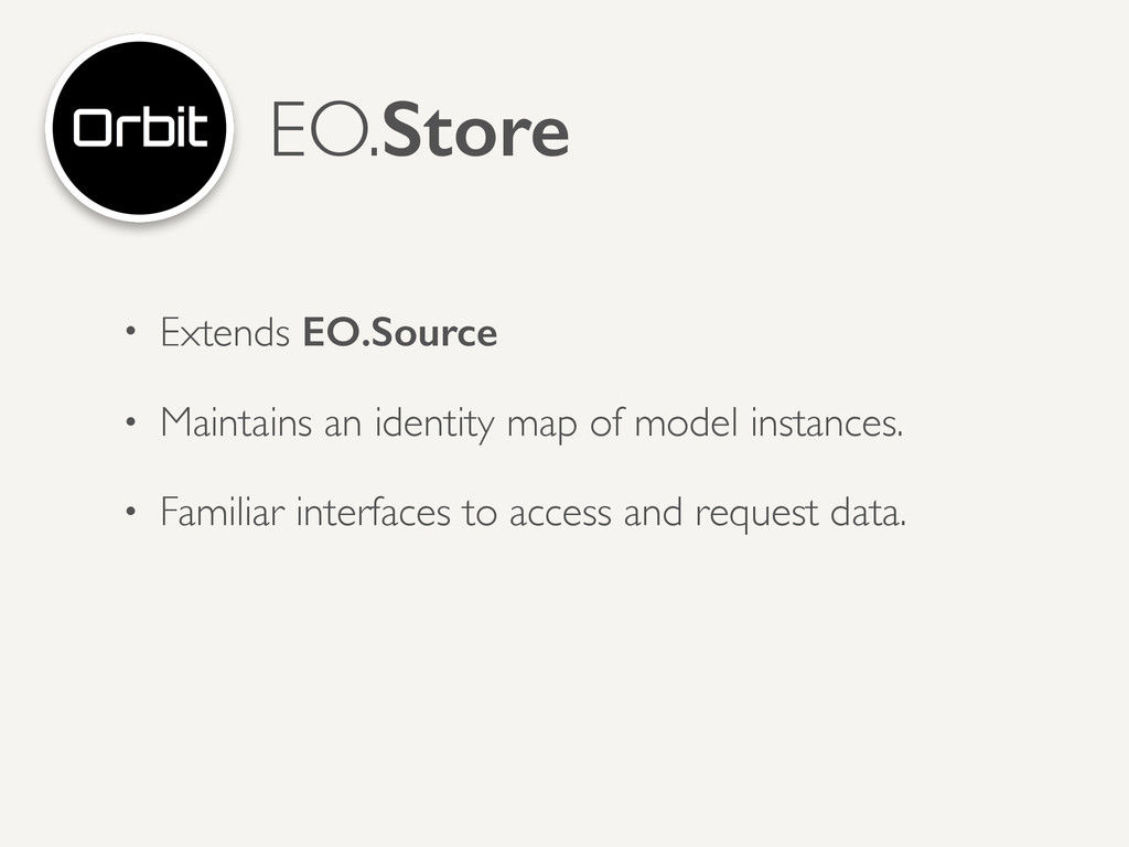 • Extends EO.Source   • Maintains an identity...