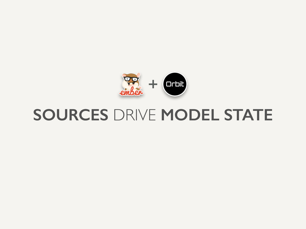 SOURCES DRIVE MODEL STATE