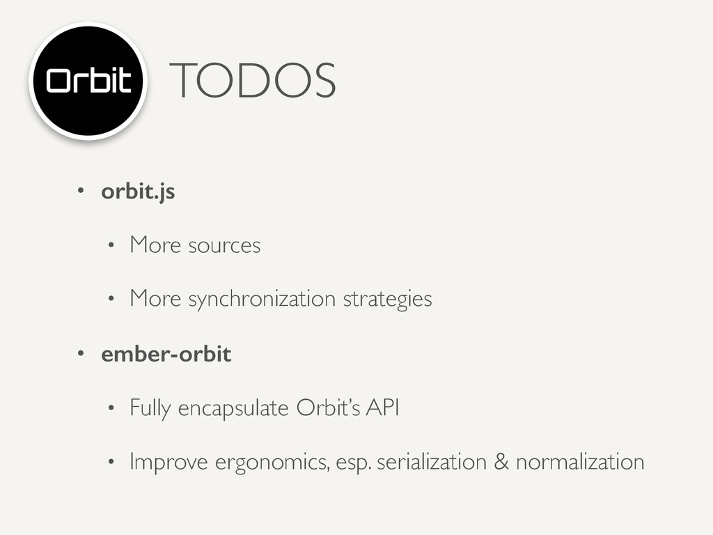 TODOS • orbit.js • More sources  • More synch...
