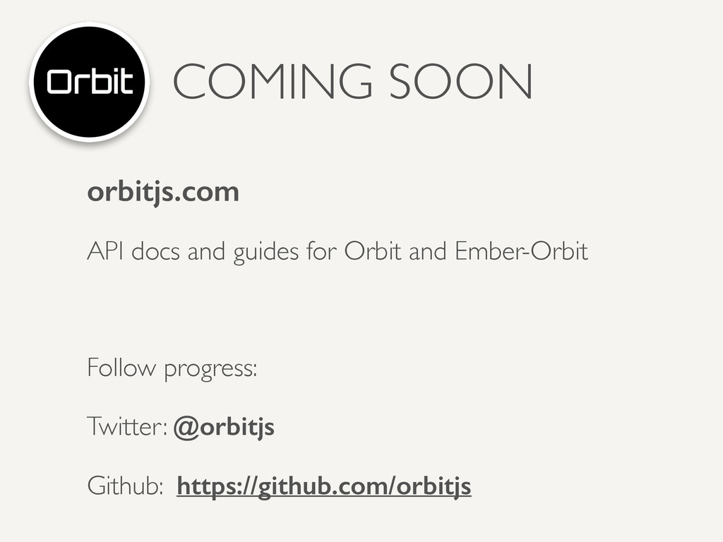 COMING SOON orbitjs.com API docs and guides for...