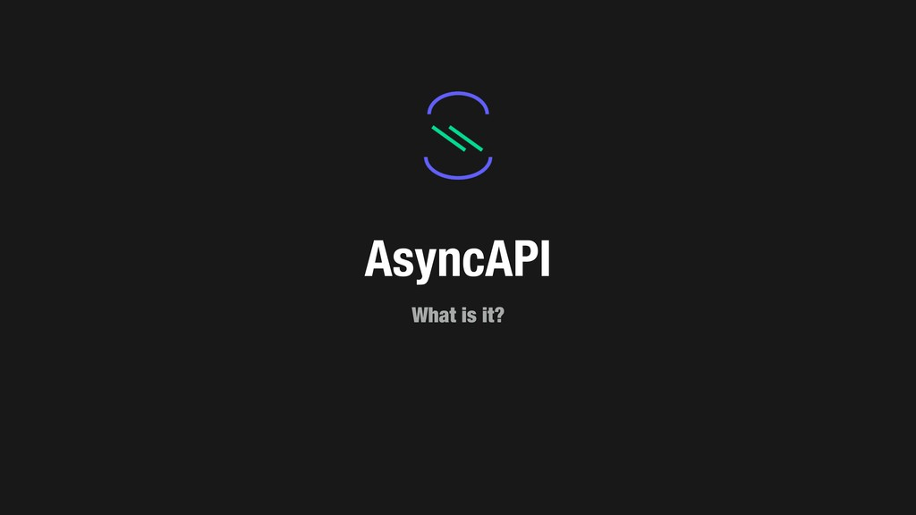 AsyncAPI What is it?