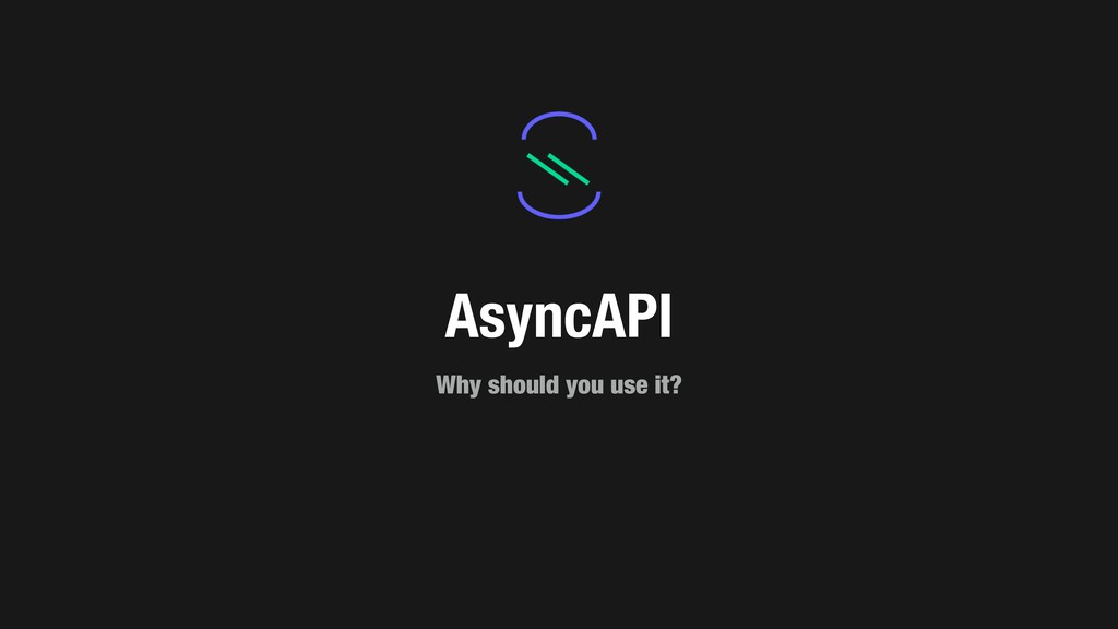 AsyncAPI Why should you use it?