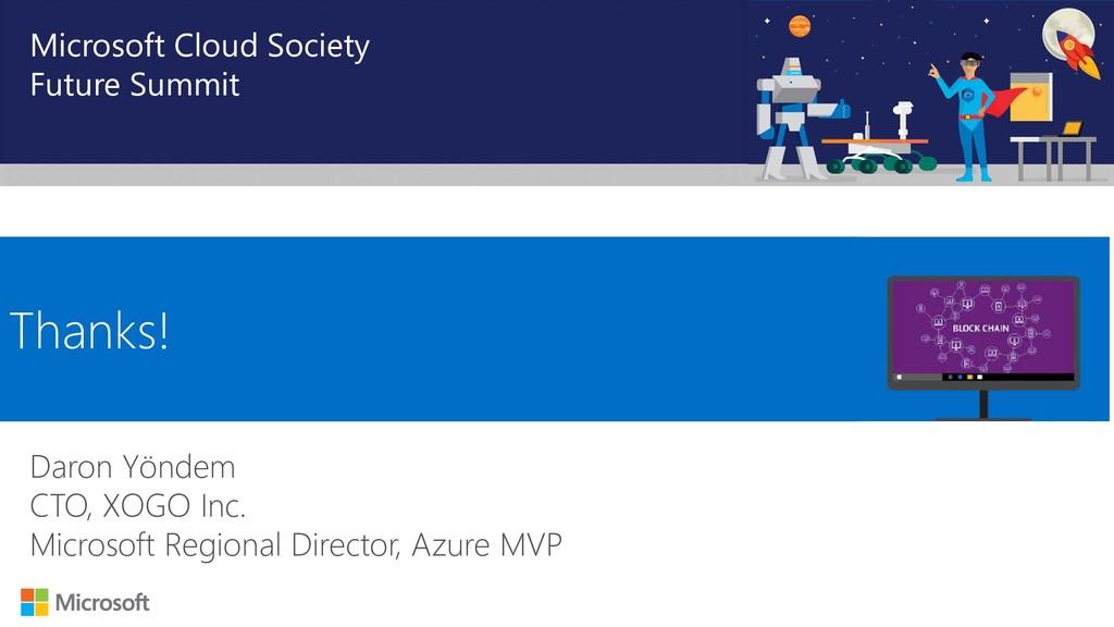 Microsoft Cloud Society Future Summit Thanks! D...