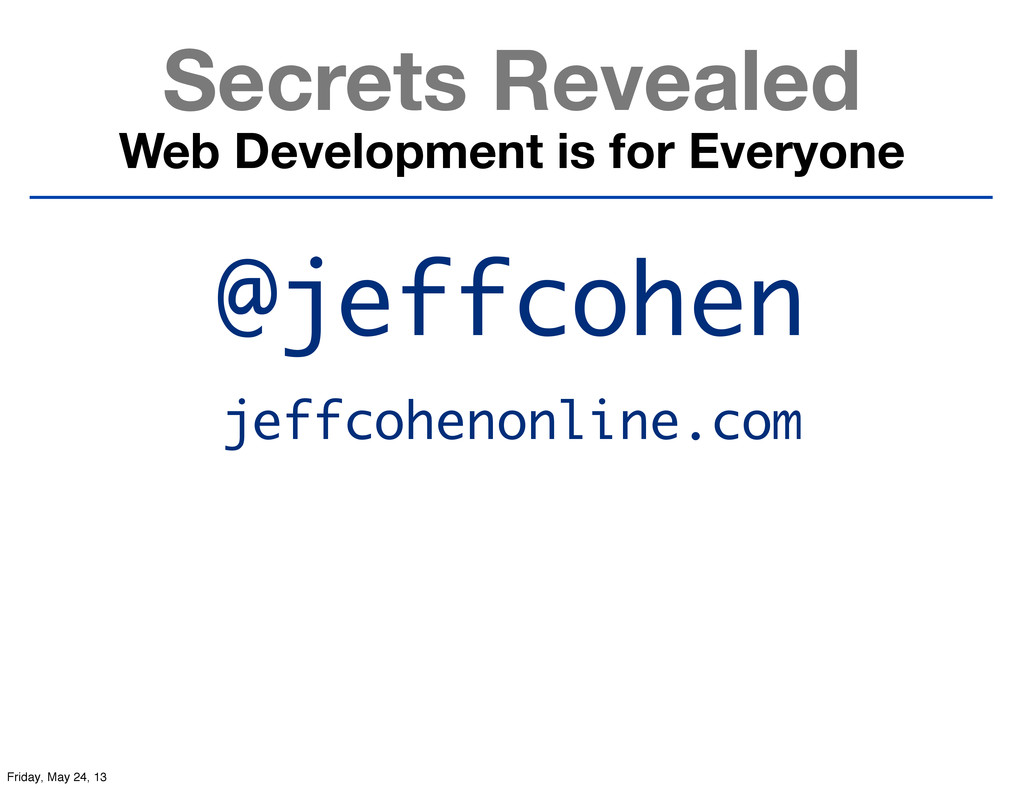 Secrets Revealed Web Development is for Everyon...