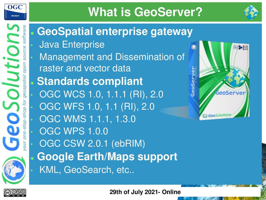 What is GeoServer? ⚫ GeoSpatial enterprise gate...