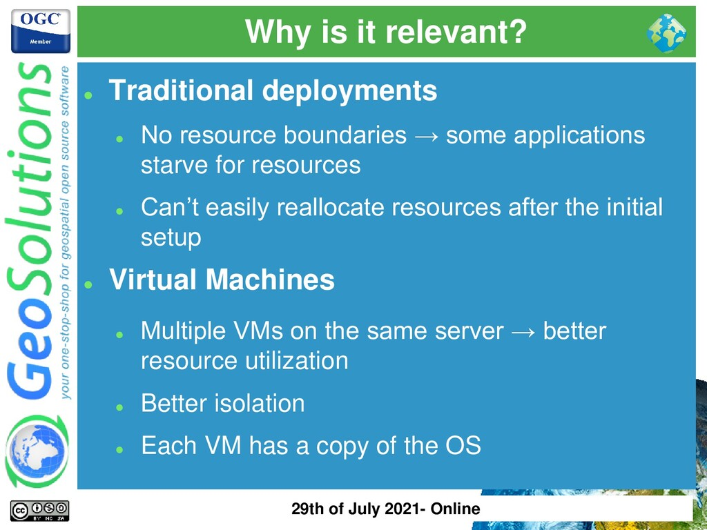 Why is it relevant? ⚫ Traditional deployments ⚫...