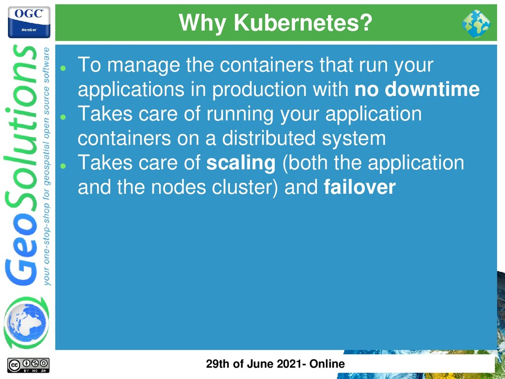 Why Kubernetes? ⚫ To manage the containers that...