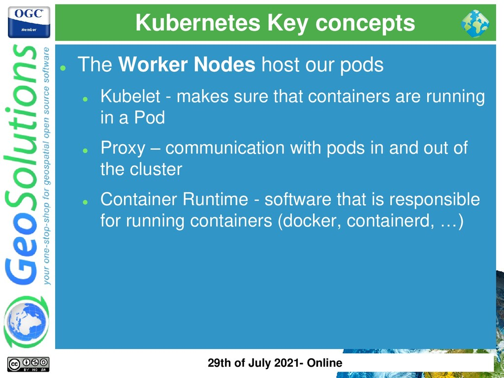 Kubernetes Key concepts ⚫ The Worker Nodes host...