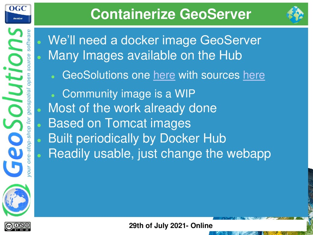Containerize GeoServer ⚫ We'll need a docker im...