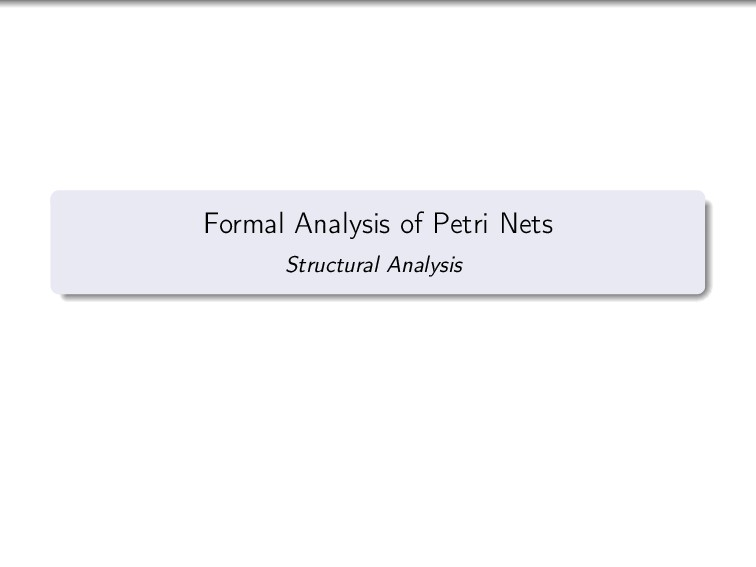 Formal Analysis of Petri Nets Structural Analys...