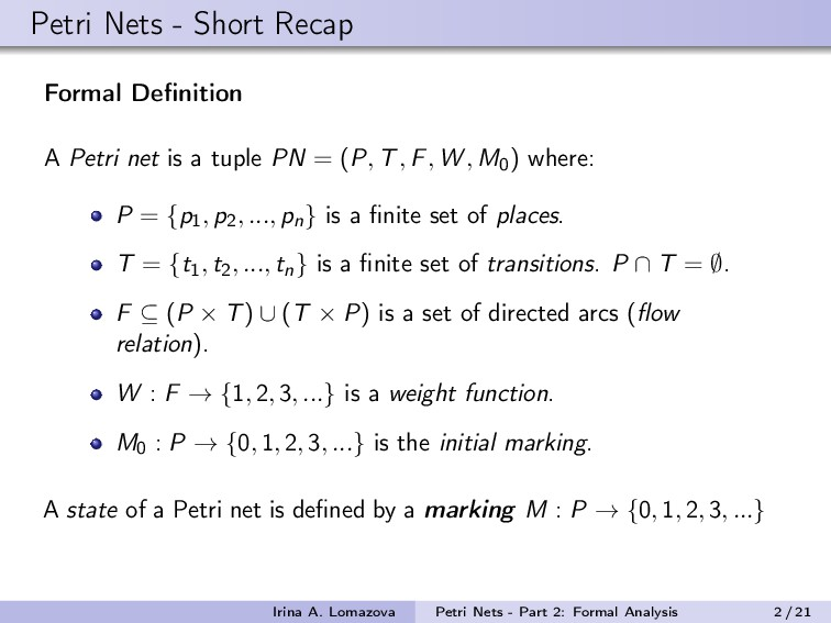 Petri Nets - Short Recap Formal Definition A Pet...