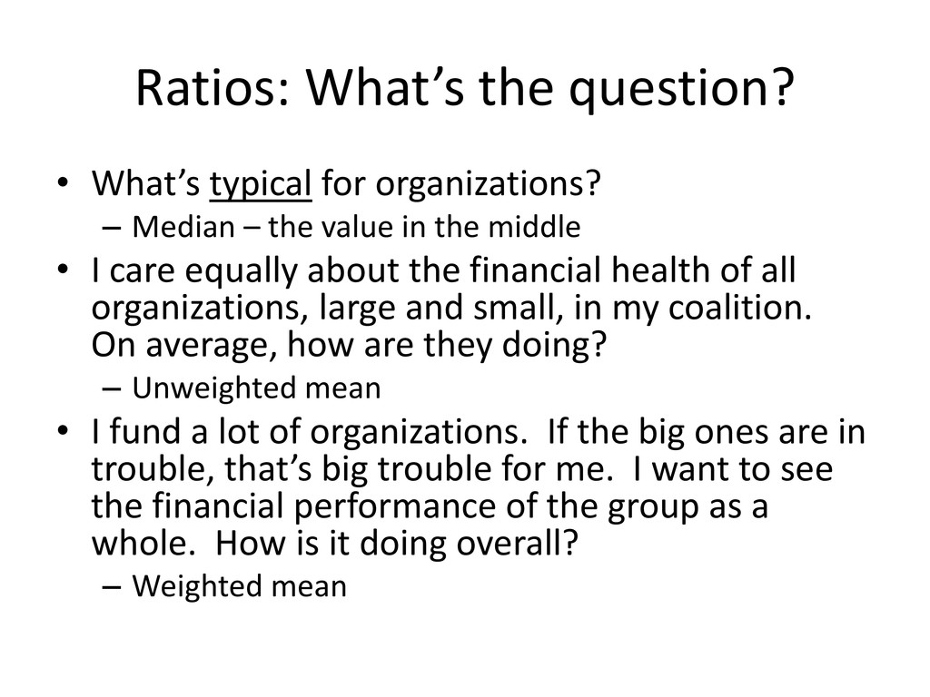 Ratios: What's the question? • What's typical f...
