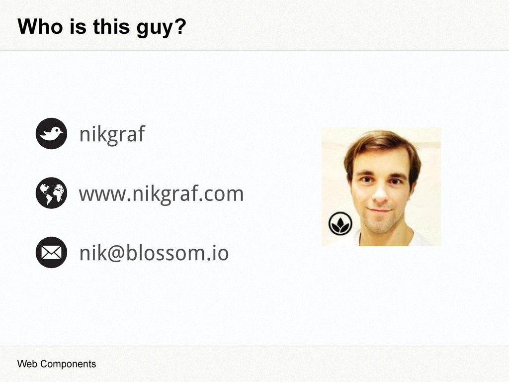 Who is this guy? nikgraf www.nikgraf.com nik@bl...