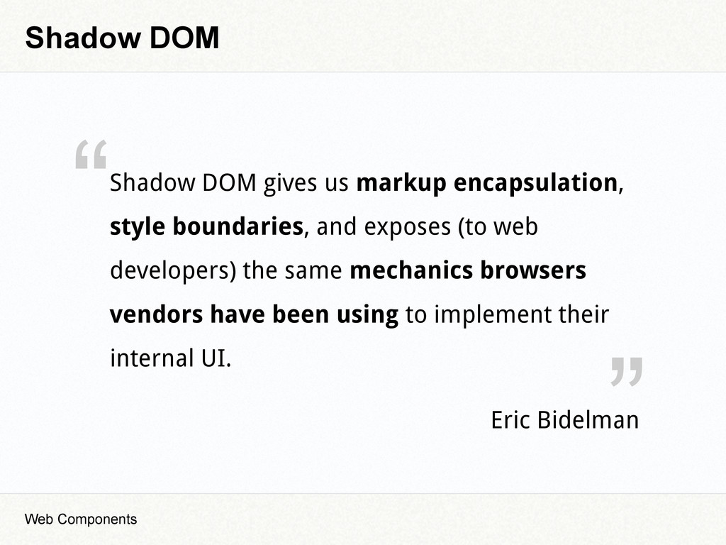 """ "" Shadow DOM Web Components Shadow DOM gives ..."