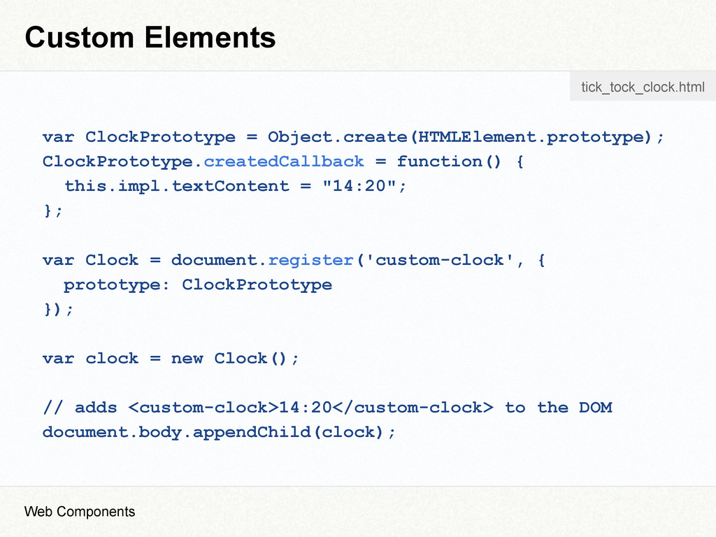 Custom Elements var ClockPrototype = Object.cre...