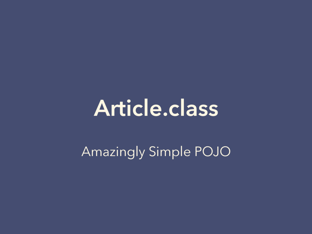 Article.class Amazingly Simple POJO