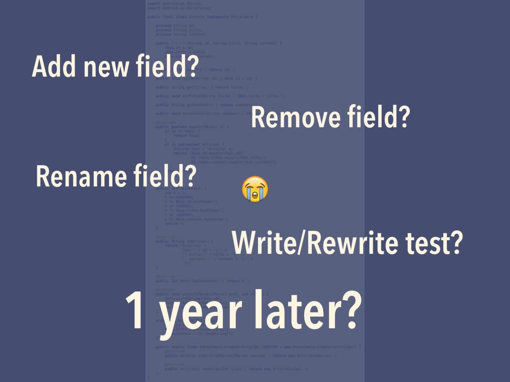 Add new field? Remove field? Rename field? Write/...