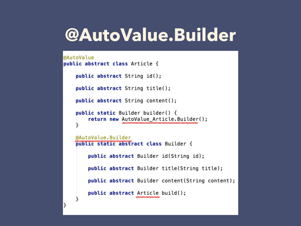 @AutoValue.Builder