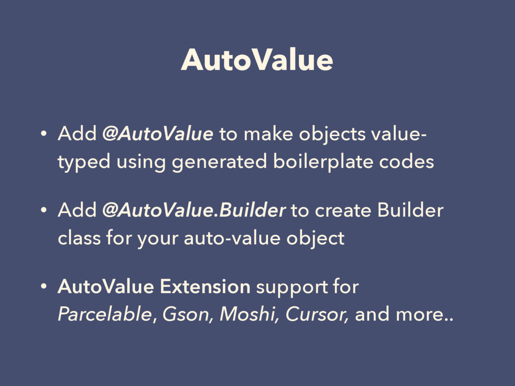 AutoValue • Add @AutoValue to make objects valu...