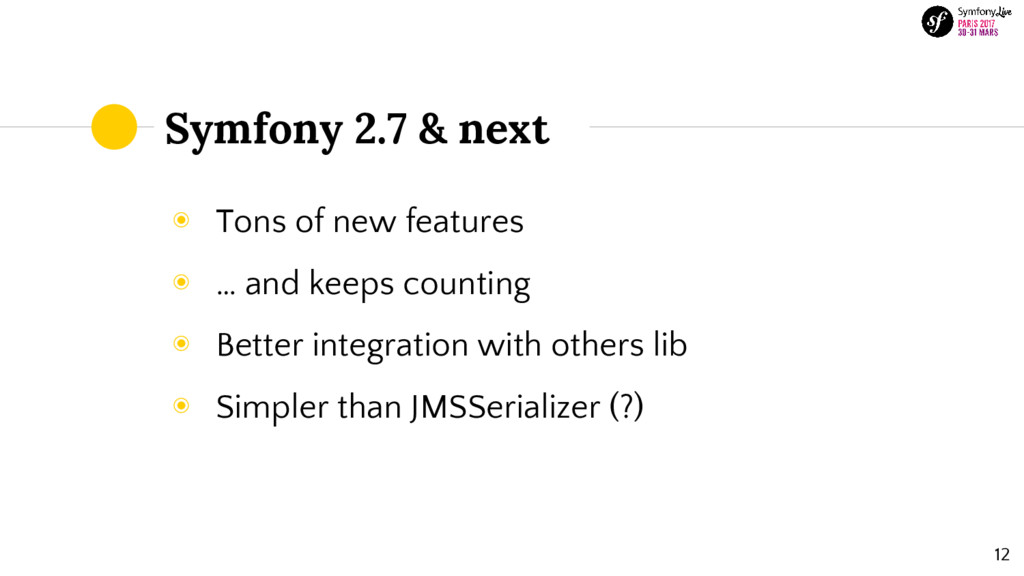 Symfony 2.7 & next ◉ Tons of new features ◉ … a...