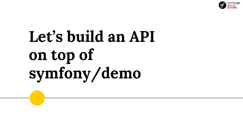 Let's build an API on top of symfony/demo