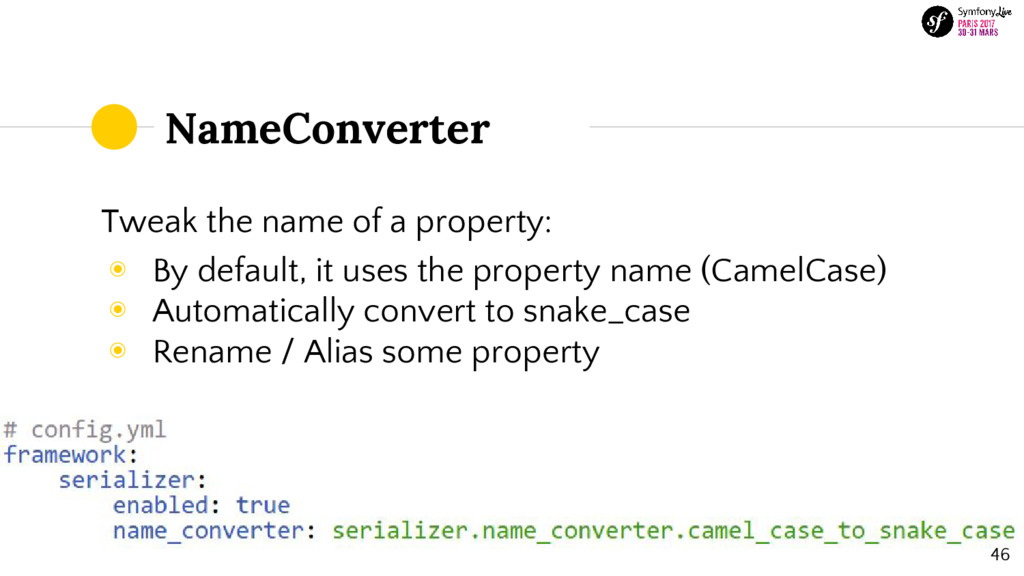 NameConverter Tweak the name of a property: ◉ B...