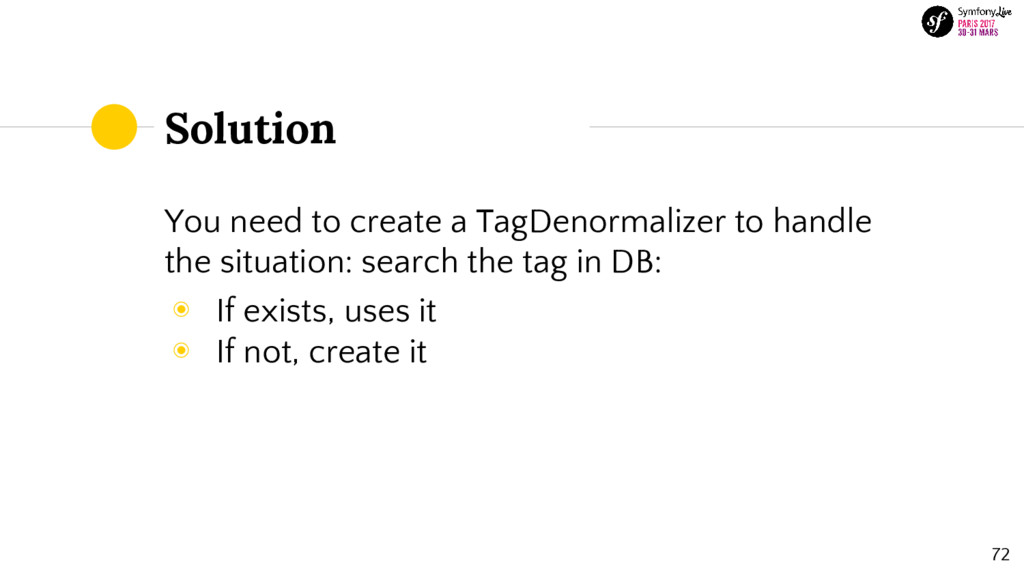 Solution 72 You need to create a TagDenormalize...