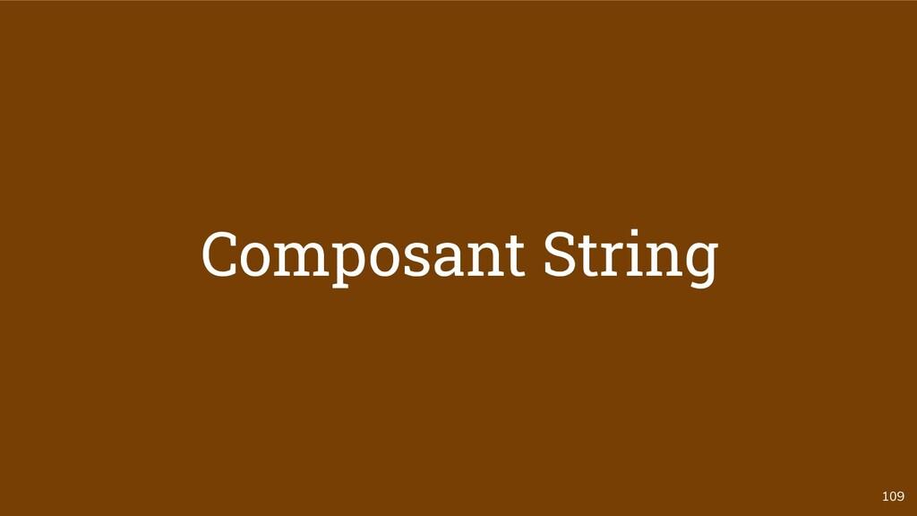 109 Composant String
