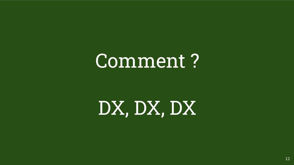 12 Comment ? DX, DX, DX