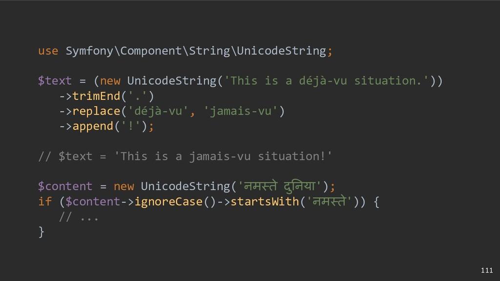 111 use Symfony\Component\String\UnicodeString;...