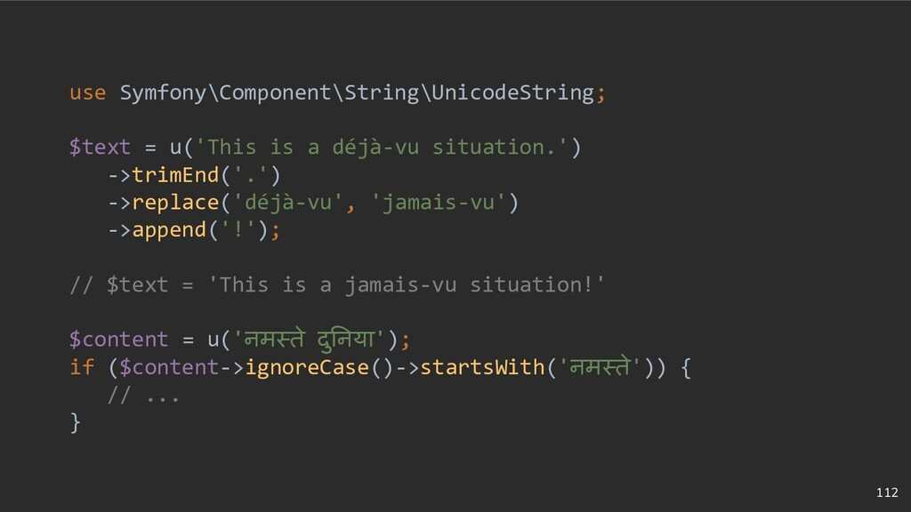112 use Symfony\Component\String\UnicodeString;...