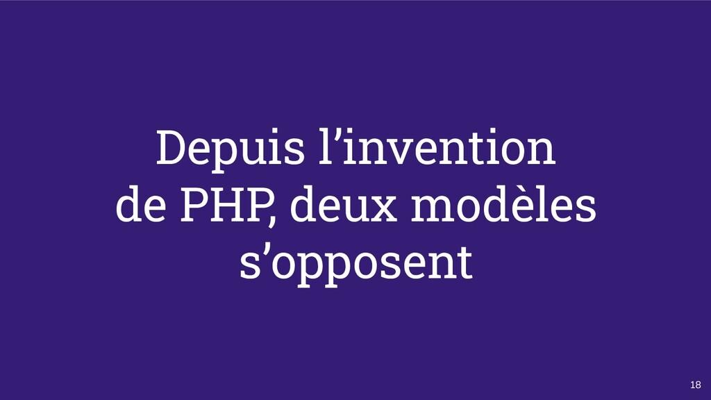 18 Depuis l'invention de PHP, deux modèles s'op...