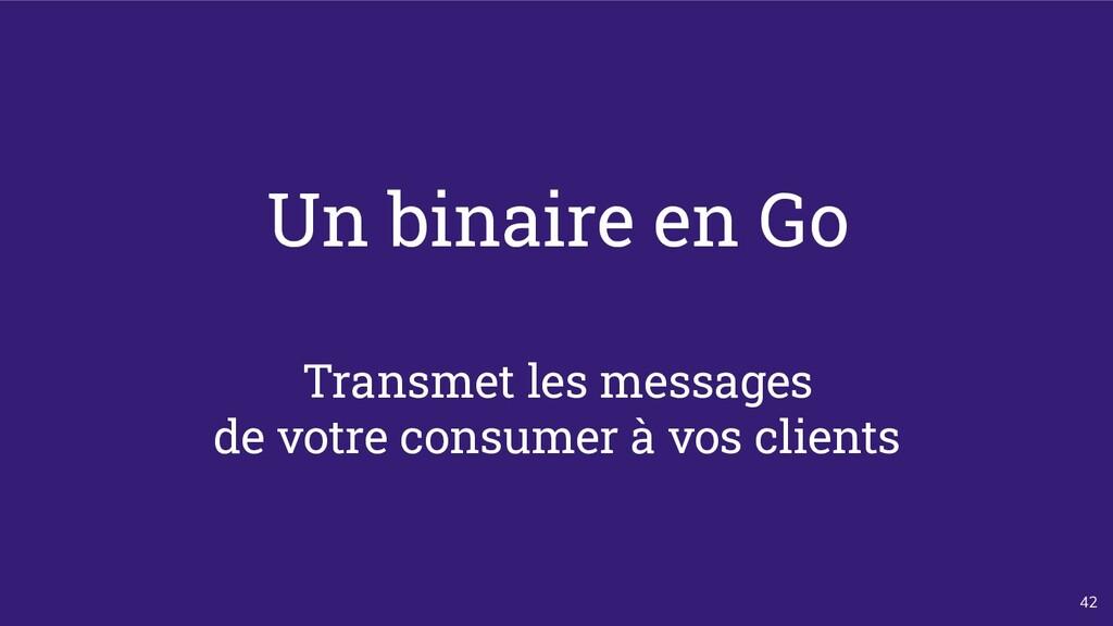 42 Un binaire en Go Transmet les messages de vo...
