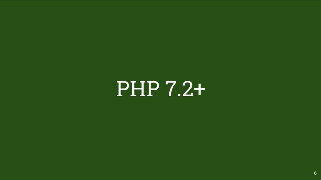 6 PHP 7.2+