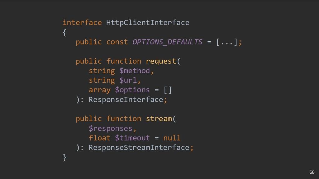 68 interface HttpClientInterface { public const...
