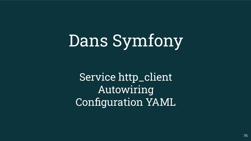 76 Dans Symfony Service http_client Autowiring ...