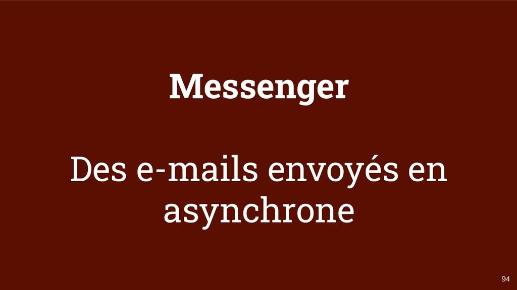 94 Messenger Des e-mails envoyés en asynchrone