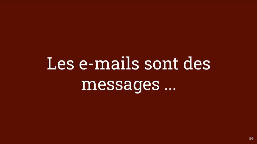 96 Les e-mails sont des messages ...